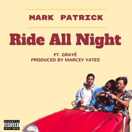 """Song of the Day: """"Ride All Night"""" by Mark patrick"""